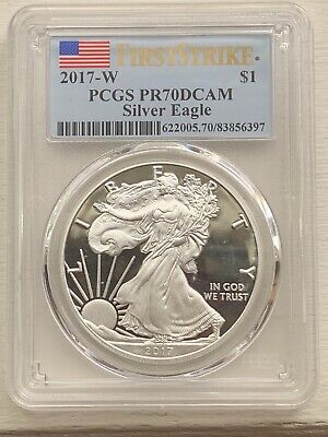 2017 W $1 American Silver Eagle PCGS PR70 DCAM  First Strike Issue !!!