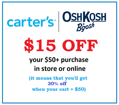 CARTER'S / OSHKOSH 15$ off $50+ code (30%off if your cart = $50)