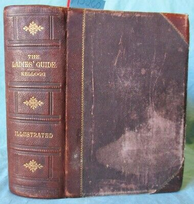 1890 Antique; Ladies Guide in Health and Disease; Kellogg Medical Quack Medicine