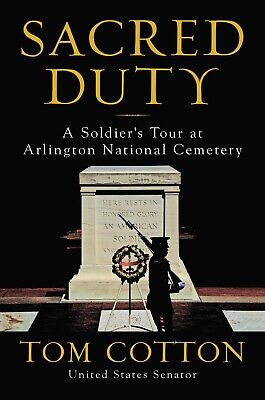 Sacred Duty A Soldiers Tour at Arlington National Cemetery by Tom Cotton NEW