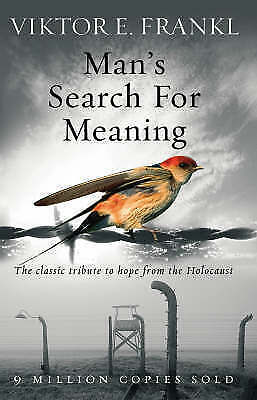 Man's Search For Meaning: The classic tribute to hope from the Holocaust by Vik…