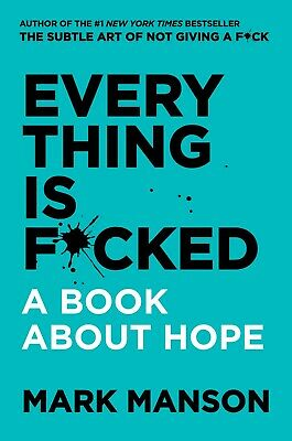 Everything Is F*cked A Book About Hope by Mark Manson  Success Self-Help NEW