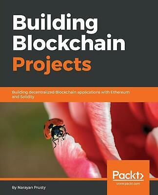Building Decentralized Blockchain Projects -  [EPUB] book By Packt
