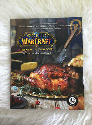 World of Warcraft: the Official Cookbook by Chelsea Monroe-Cassel (2018)