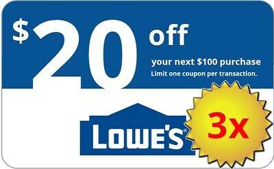 THREE 3x Lowes $20 OFF $100 InStore and Online3Coupons---10 seconds delivery---