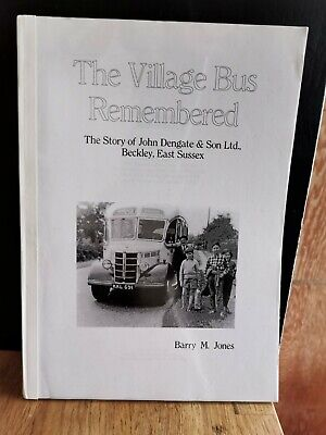 The Village Bus Remembered John Dengate & Son Ltd,Beckley. Sussex   3rd ed