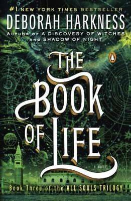 The Book of Life: A Novel (All Souls Trilogy) by Harkness, Deborah