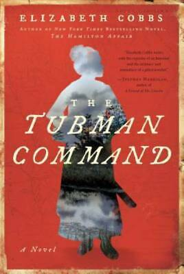 The Tubman Command: A Novel by Cobbs, Elizabeth