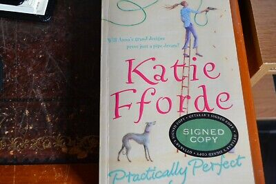 Practically Perfect by Katie Fforde (Paperback, 2006)      SIGNED COPY