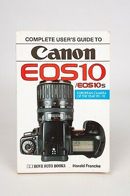 Complete user's guide to Canon EOS 10 / EOS 10s- Hove foto books Haral Francke