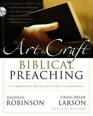 The Art and Craft of Biblical Preaching: A Comprehensive Resource for Today's Co