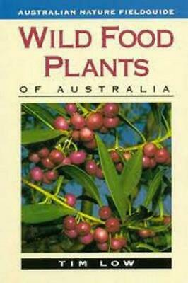 Wild Food Plants Of Australia by Tim Low [Paperback]