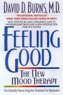 Feeling Good: The New Mood Therapy by Dr David D Burns [Paperback]
