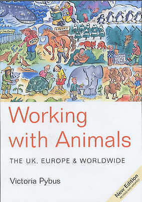 Working with Animals: The UK, Europe and Worldwide, Pybus, Victoria, Very Good B