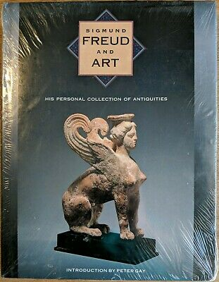 Sigmund Freud and Art : His Personal Collection of Antiquities