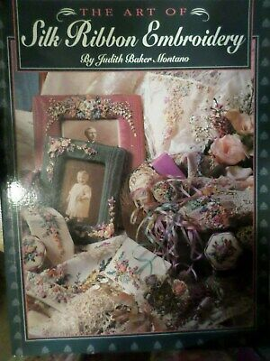 The Art of Silk Ribbon Embroidery - Judith Baker Montano - SC