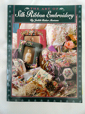 The Art of Silk Ribbon Embroidery Judith Baker Montano Projects