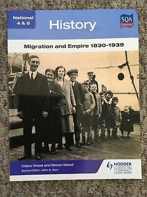 National 4 & 5 History: Migration and Empire 1830-1939 Claire Wood Simon Wood