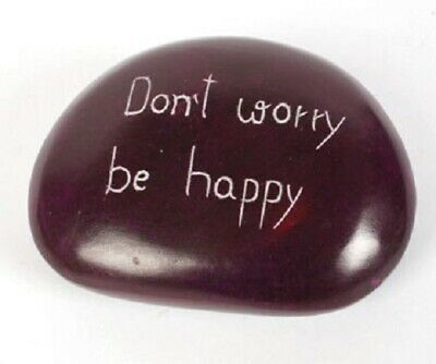 DON'T WORRY BE HAPPY -INSPIRATIONAL Sentiment Paperweight Handcarved Paperweight