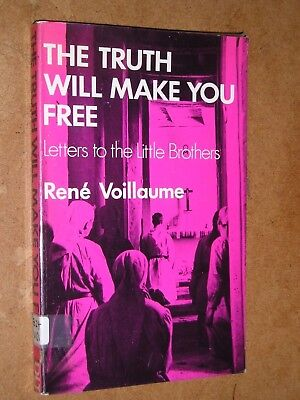 The Truth Will Make You Free Letters To The Little Brothers by Rene Voillaume