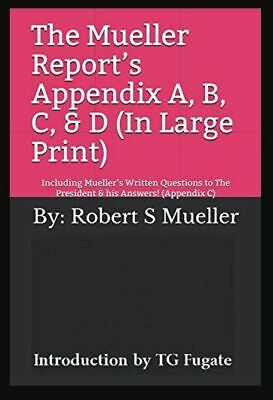 The Mueller Report's Appendix A, B, C, & D (In Large Print) (Paperback-2019) r