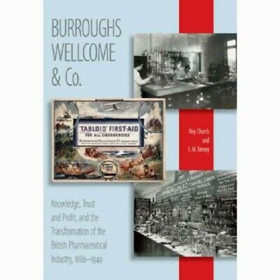 Burroughs Wellcome & Co.- Pharmaceutical Industry 1880-1940  -  9781905472079