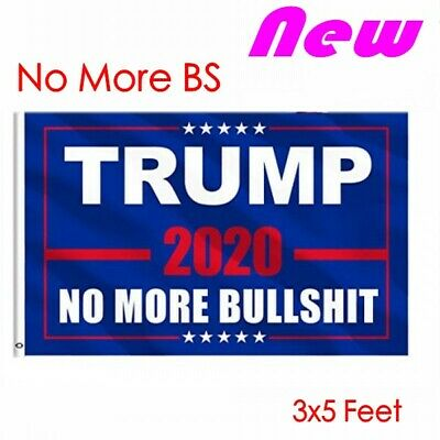 Donald Trump 2020 Flag No More BS 3x5 Feet MAGA Flag Banner Bull $hit Blue Flag