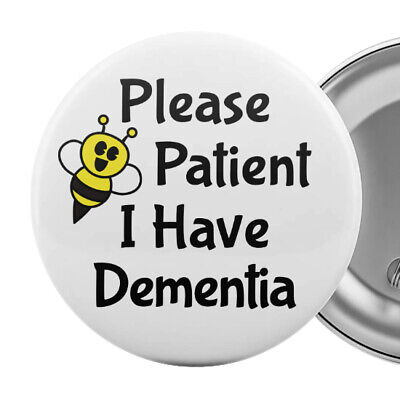 "Please Be Patient I Have Dementia Badge Button Pin 2.25"" Alzheimer's Aid"