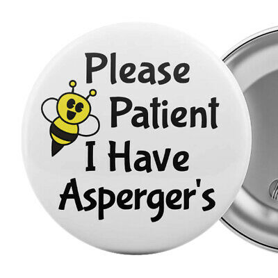 "Please Be Patient I Have Asperger's Badge Button Pin 2.25"" Syndrome Autism Aid"