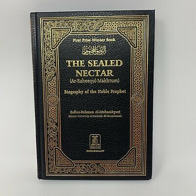 The Sealed Nectar (Ar-raheeq Al-makhtum) Biography Of The Noble Prophet