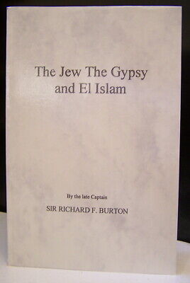 The Jew The Gypsy And El Islam Sir Richard Francis Burton