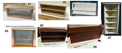 Choice of Wood Miniature Dollhouse STORE DISPLAY SELF CASE UNITS in 1:12 Scale