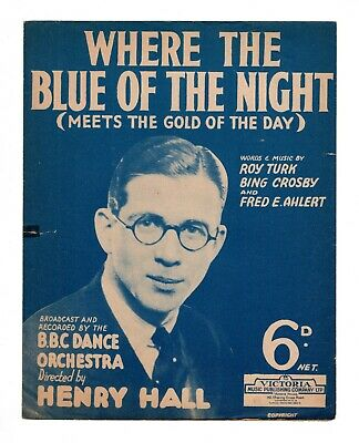 "HENRY HALL B.B.C. DANCE ORCHESTRA ""Where The Blue Of The Night"" [SHEET MUSIC]"