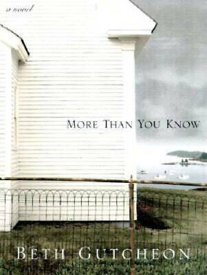More Than You Know: A Novel by Gutcheon, Beth