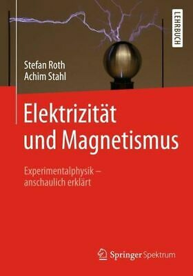 Electricity and Magnetism: Experimental Physics? Graphic Explains Roth, Ste