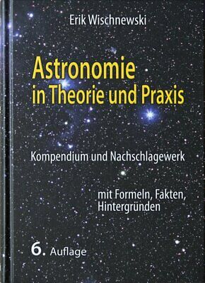 Astronomy in theory and Practice: Compendium and Reference Book with Formulas,