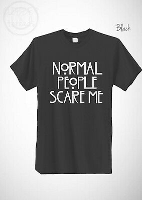 Normal People Scare Me T-Shirt Horror Story Tshirt American Mens Womens Unisex