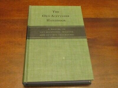 61acfb4f85d4 THE OXY-ACETYLENE HANDBOOK Second Edition Vintage 1961 Welding ...