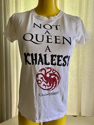 a4cf63c4 EUC Game Of Thrones NOT A QUEEN A KHALEESI Women's White T Shirt Size Large