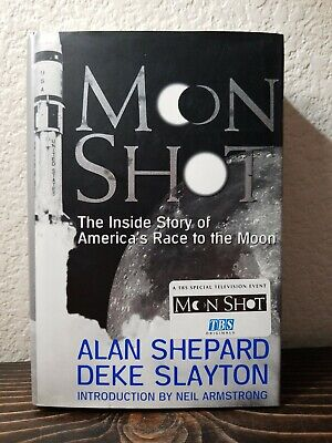 Moon Shot The Inside Story of Americas Race to the Moon A Shepard HC 1st Edition