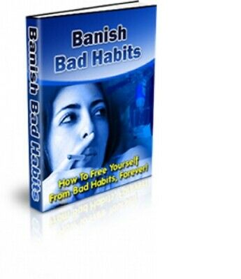 Banish Bad Habits pdf ebook Free Shipping With master Resell Rights