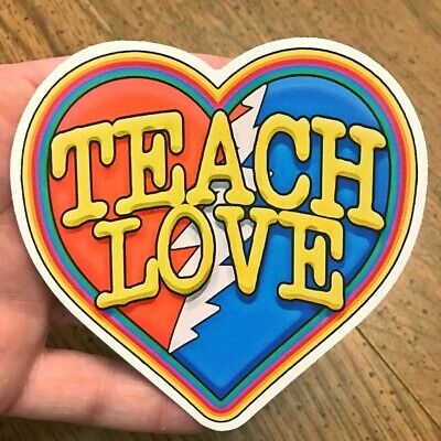 Teach Love Grateful Dead And Company Inspired Sticker Decal