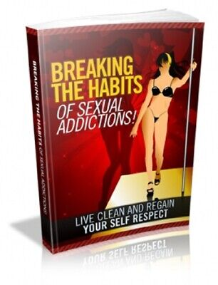 Breaking Habits Of Sexual Addiction Pdf ebook Free Shipping master Resell Rights