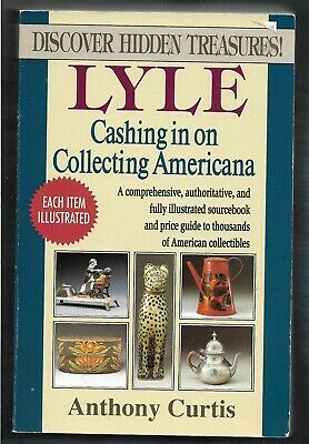 Lyle Cashing in on Collecting Americana PB-Anthony Curtis-1993-512 pages