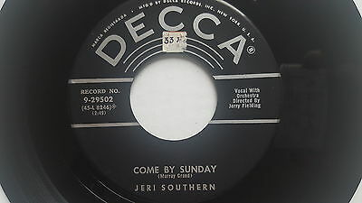 JERI SOUTHERN - Come By Sunday / Nothing At All 1955 DECCA POP SOUL BLUES 7""