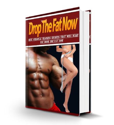 Drop The Fat Now pdf ebook Free Shipping With Master Resell Rights