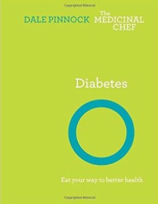 Diabetes: Eat Your Way to Better Health by the Medicinal Chef, Dale Pinnock