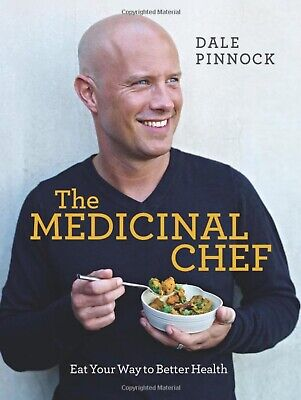The Medicinal Chef: Eat Your Way to Better Health by Dale Pinnock (Hardback,...