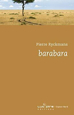Barabara Pierre Ryckmans Luc Pire (Editions) Espace Nord Francais 284 pages