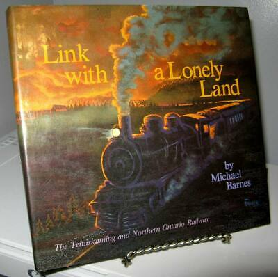 Link With a Lonely Land - Temiskaming Northern Ontario Railway by Barnes HC VG